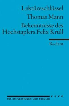 Lektüreschlüssel Thomas Mann 'Bekenntnisse des Hochstaplers Felix Krull' - Eisenbeis, Manfred