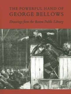 The Powerful Hand of George Bellows: Drawings from the Boston Public Library - Conway, Robert