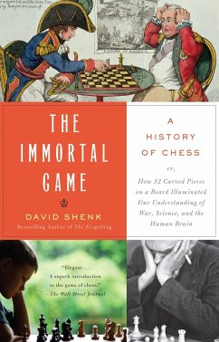 The Immortal Game: A History of Chess or How 32...