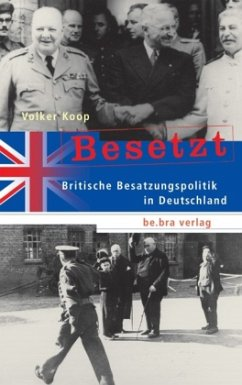 Britische Besatzungspolitik in Deutschland / Besetzt - Koop, Volker