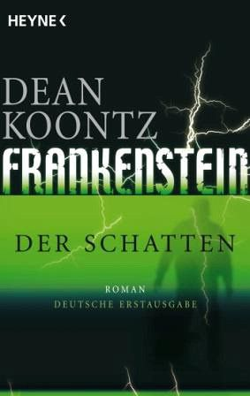 Der Schatten / Frankenstein Bd.3 - Koontz, Dean R.
