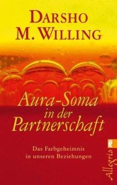 Aura Soma in der Partnerschaft - Willing, Darsho M.