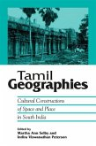 Tamil Geographies: Cultural Constructions of Space and Place in South India