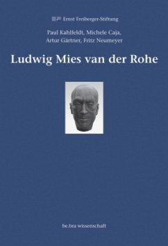 Ludwig Mies van der Rohe - Kahlfeldt, Paul / Caja, Michele / Gärtner, Artur / Neumeyer, Fritz