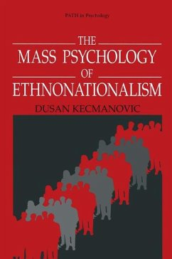 The Mass Psychology of Ethnonationalism - Kecmanovic, Dusan