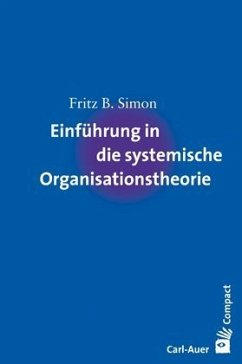 Einführung in die systemische Organisationstheorie - Simon, Fritz B.
