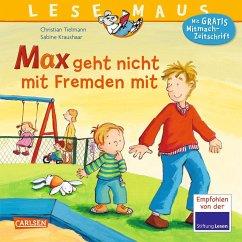 Max geht nicht mit Fremden mit / Lesemaus Bd.4 - Tielmann, Christian; Kraushaar, Sabine