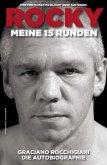 Rocky - Meine 15 Runden. Die Autobiographie