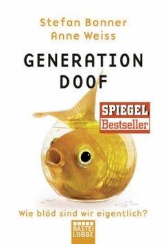 Generation Doof - Bonner, Stefan; Weiss, Anne