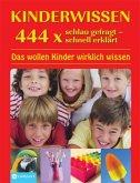 Kinderwissen 444 x schlau gefragt - schnell erklärt