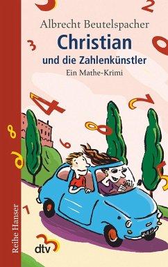Christian und die Zahlenkünstler - Beutelspacher, Albrecht