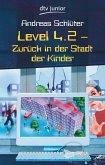Level 4.2 - Zurück in der Stadt der Kinder / Die Welt von Level 4 Bd.11