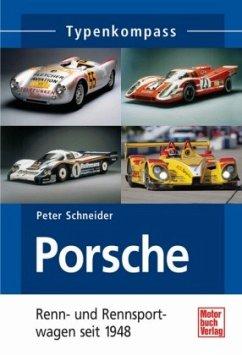 Porsche. Renn- und Rennsportwagen seit 1948 - Schneider, Peter