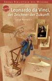 Leonardo da Vinci, der Zeichner der Zukunft / Lebendige Biographien