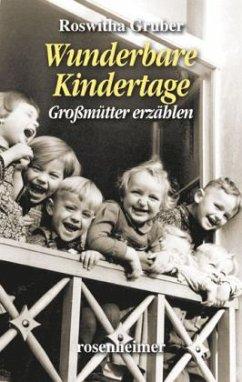 Wunderbare Kindertage - Gruber, Roswitha