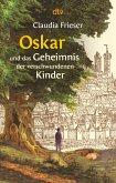 Oskar und das Geheimnis der verschwundenen Kinder / Oskar & Albrecht Bd.1
