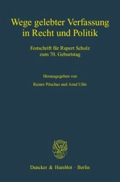 Wege gelebter Verfassung in Recht und Politik - Aulehner, Josef