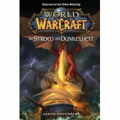 Im Strom der Dunkelheit / World of Warcraft Bd.3 - Rosenberg, Aaron