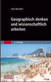 Geographisch denken und wissenschaftlich arbeiten