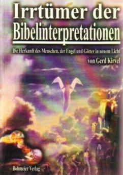 Irrtümer der Bibelinterpretationen - Kirvel, Gerd