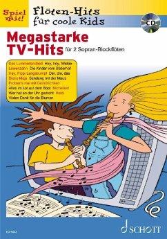 Megastarke TV-Hits, für 2 Sopran-Blockflöten, m. Audio-CD