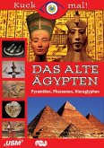 Kuck mal! Das Alte Ägypten - Pyramiden, Pharaonen, Hieroglyphen