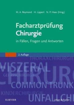 Facharztprüfung Chirurgie - Reymond, Marc André / Lippert, Hans / Haas, Norbert P. (Hgg.)