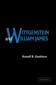 Wittgenstein and William James - Goodman, Russell B.