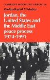 Jordan, the United States and the Middle East Peace Process, 1974 1991
