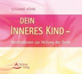 Dein inneres Kind - Meditationen zur Heilung der Seele, 1 Audio-CD