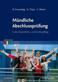 Mündliche Abschlussprüfung - Duwendag, Bettina;Thyen, Norbert;Wewel, Kerstin
