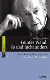 Günter Wand: So und nicht anders