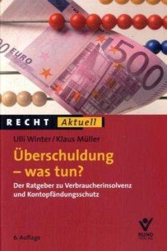 Überschuldung - was tun? - Winter, Ulli; Müller, Klaus