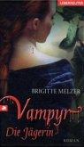 Die Jägerin / Vampyr-Trilogie Bd.2