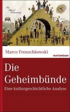 Die Geheimbünde - Frenschkowski, Marco