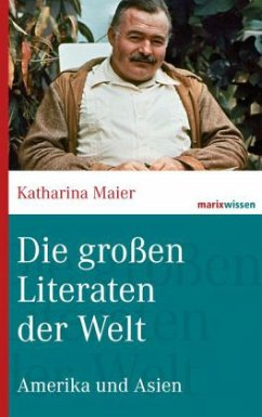 Die großen Literaten der Welt - Maier, Katharina