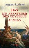 Illias. Die Abenteuer des Odysseus. Aeneas