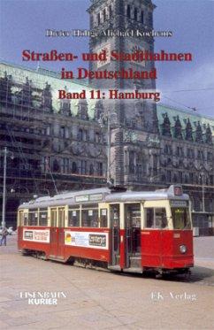 Straßen- und Stadtbahnen in Deutschland 11. Hamburg - Höltge, Dieter