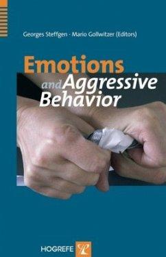 Emotions and Aggressive Behavior - Steffgen, Georges / Gollwitzer, Mario (eds.)