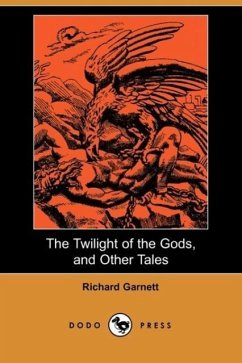 The Twilight of the Gods, and Other Tales (Dodo Press)
