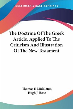 The Doctrine Of The Greek Article, Applied To The Criticism And Illustration Of The New Testament
