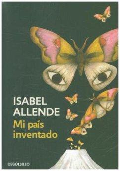 Mi pais inventado - Allende, Isabel