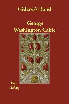 Gideon's Band - Cable, George Washington