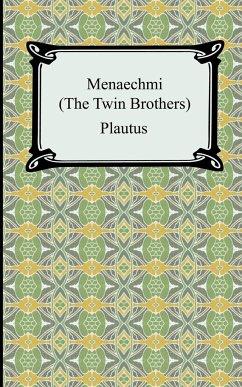 Menaechmi; Or, The Twin-Brothers