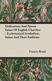 Dedications And Patron Saints Of English Churches - Ecclesiastical Symbolism, Saints And Their Emblems