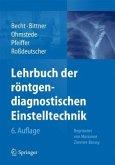 Lehrbuch der röntgendiagnostischen Einstelltechnik