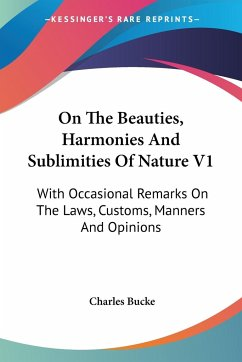 On The Beauties, Harmonies And Sublimities Of Nature V1