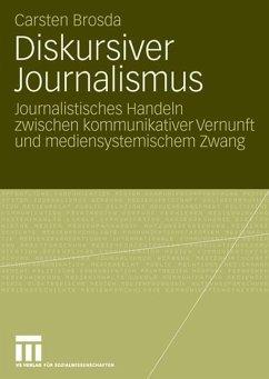 Diskursiver Journalismus - Brosda, Carsten