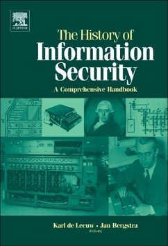 The History of Information Security: A Comprehensive Handbook - de Leeuw, Karl Maria Michael (ed.)