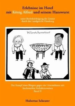 Erlebnisse im Hotel mit König Alfred und seinem Hanswurst Band II
